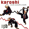 CD : APB - Karoshi (work yourself to death) (UK Import)