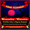 King Django: Roots Tonic (Full-Length CD)