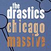 CD: The Drastics - Chicago Massive