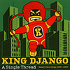 CD (Swiss Import): King Django - A Single Thread / Select Recordings 1992 - 2003