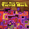 Blue Beat Players: Torrid Rock (CD)