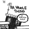 CD: Da Whole Thing: @ Version City