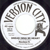 Rocker-T & Version City Rockers: Dread Inna Mi Heart/Dub Inna Mi Heart (7