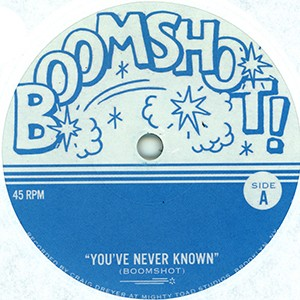 "7"" Single: Boomshot - You've Never Known/If Only"