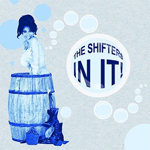 "10"" EP: The Shifters - In It!"