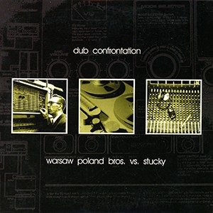 CD: Warsaw Poland Bros vs. Stucky - Dub Confrontation