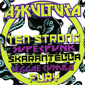 CD: Askultura - Ten Strong Superpunk Skarantella Reggae Rumba Fury