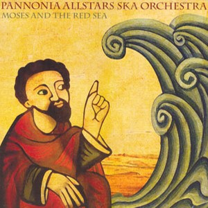 "7"" Single (Hungarian Import): PASO (Pannonia Allstars Ska Orchestra) - Moses and the Red Sea b/w Joseph"