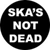 "1"" Pin: SKA'S NOT DEAD - Black/White"