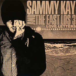 CD: Sammy Kay and The East Los 3 - Love Letters