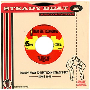 "7"" single: The Steady 45's - Trouble in Paradise/Mama Said"