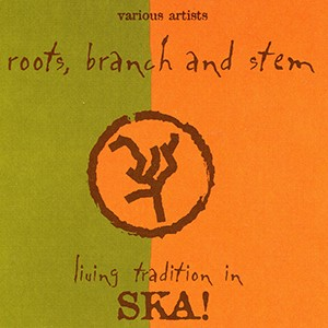 V/A: Roots, Branch and Stem: Living Tradition in SKA! (CD)