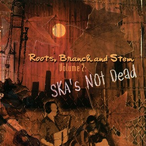 V/A: Roots, Branch and Stem Vol. 2: Ska's Not Dead (CD)