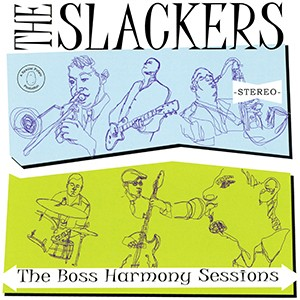 CD: The Slackers - The Boss Harmony Sessions