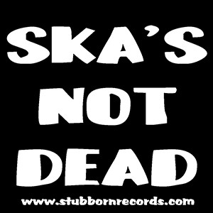 Vinyl Sticker: Ska's Not Dead
