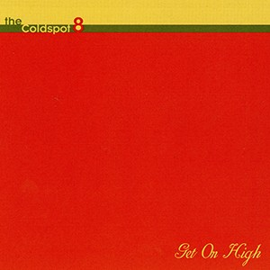 The Cold Spot 8: Get On High (CD)