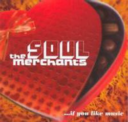The Soul Merchants: ...If You Like Music (CD)