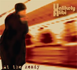 Unlikely Alibi: At the Ready (CD)