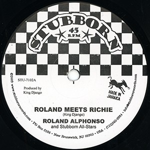 "7"" single: Roland Alphonso / Stubborn All-Stars - Roland Meets Richie / Rich Morrissey"