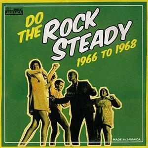CD: V/A - Do the Rock Steady - 1966 to 1968